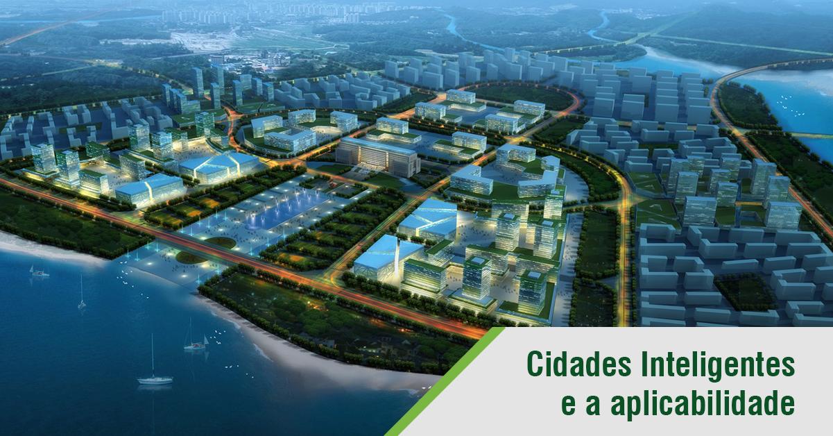 O conceito de Cidades Inteligentes e sua aplicabilidade