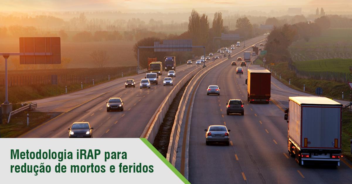 Metodologia iRAP para redução de mortos e feridos no trânsito